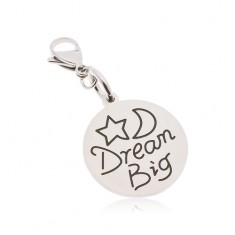 Breloc rotund din oțel de 316L, inscripție  Dream Big, stea și lună